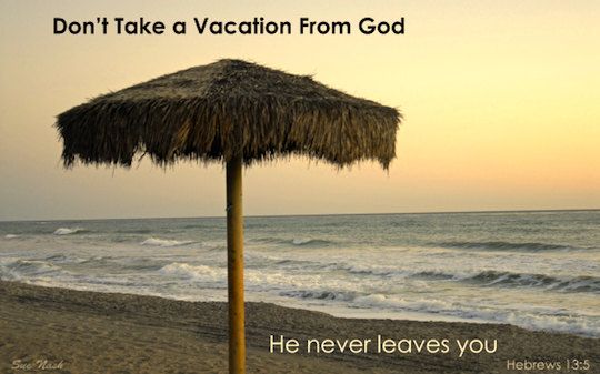 dont-take-a-vacation-from-god